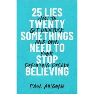 25 Lies Twentysomethings Need to Stop Believing (Paul Angone), Paperback
