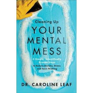 Cleaning Up Your Mental Mess (Dr. Caroline Leaf)Hardcover