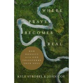 Where Prayer Becomes Real (Kyle Strobel & John Coe), Paperback