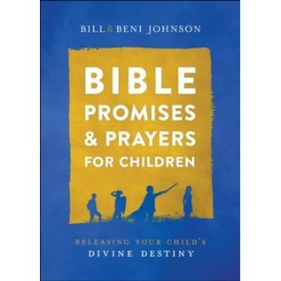 Bible Promises and Prayers for Children (Bill & Beni Johnson), Hardcover