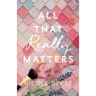 All That Really Matters (Nicole Deese), Paperback
