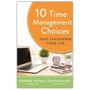 10 Time Management Choices That Can Change Your Life (Sandra Felton & Marsha Sims), Paperback