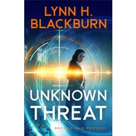 Defend and Protect #1: Unknown Threat (Lynn Blackburn), Paperback