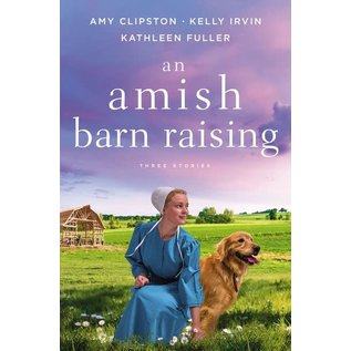 An Amish Barn Raising (Amy Clipston, Kathleen Fuller, Kelly Irvin), Paperback