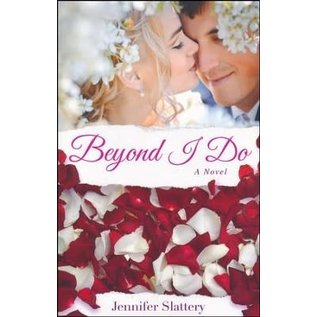 Beyond I Do (Jennifer Slattery), Paperback