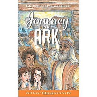 Bell Tower Bible Adventures #3: Journey to the Ark (Cole & Susanne Blumer)