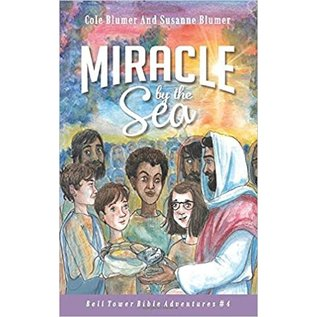 Bell Tower Bible Adventures #4: Miracle by the Sea (Cole & Susanne Blumer)