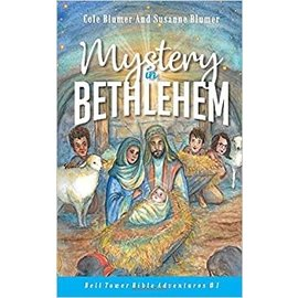 Bell Tower Bible Adventures #1: Mystery in Bethlehem (Cole & Susanne Blumer)