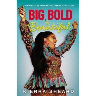 Big, Bold, and Beautiful (Kierra Sheard), Hardcover