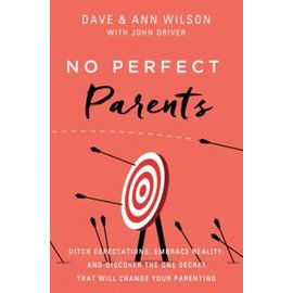 No Perfect Parents (Dave & Ann Wilson), Hardcover