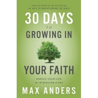 COMING JULY 2021: 30 Days to Growing in Your Faith (Max Anders), Paperback