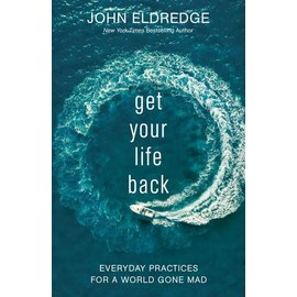 COMING AUGUST 2021: Get Your Life Back (John  Eldredge), Paperback