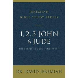 COMING AUGUST 2021: Jeremiah Bible Study Series: 1, 2, 3 John & Jude (Dr. David Jeremiah), Paperback