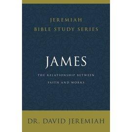 COMING JUNE 2021: Jeremiah Bible Study Series: James (Dr. David Jeremiah), Paperback
