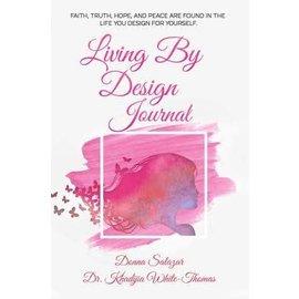 Living by Design Journal (Donna Salazar, Dr. Khadijia White-Thomas)