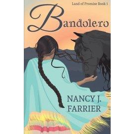 Land of Promise #1 : Bandolero (Nancy J. Farrier)