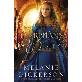 COMING AUGUST 2021: The Orphan's Wish (Melanie Dickerson), Paperback