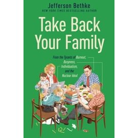 COMING AUGUST 2021: Take Back Your Family (Jefferson Bethke), Hardcover