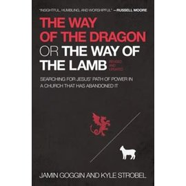 COMING AUGUST 2021: The Way of the Dragon or the Way of the Lamb (Jamin Goggin and Kyle Strobel), Paperback