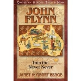John Flynn: Into the Never Never (Janet & Geoff Benge), Paperback