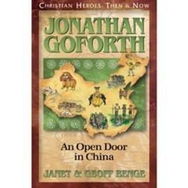 Jonathan Goforth: An Open Door in China (Janet & Geoff Benge), Paperback