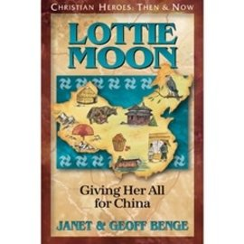 Lottie Moon: Giving Her All for China (Janet & Geoff Benge), Paperback