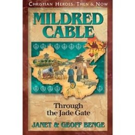 Mildred Cable: Through the Jade Gate (Janet & Geoff Benge), Paperback