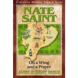 Nate Saint: On a Wing and a Prayer (Janet & Geoff Benge), Paperback