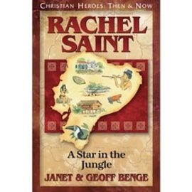 Rachel Saint: A Star in the Jungle (Janet & Geoff Benge), Paperback
