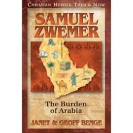 Samuel Zwemer: The Burden of Arabia (Janet & Geoff Benge), Paperback