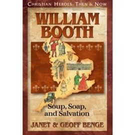 William Booth: Soup, Soap, and Salvation (Janet & Geoff Benge), Paperback