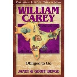 William Carey: Obliged to Go (Janet & Geoff Benge), Paperback