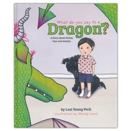 What Do You Say to a Dragon? (Lexi Young Peck), Hardcover