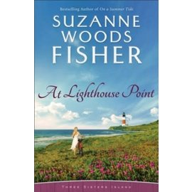 Three Sisters Island Series #3: At Lighthouse Point (Suzanne Woods Fisher), Paperback