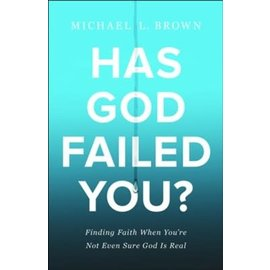 Has God Failed You? (Michael L. Brown), Paperback
