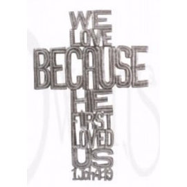 Wall Cross - We Love (1 John 4:19)
