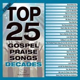 CD - Top 25 Gospel Praise Songs: Decades (Marantha! Gospel)
