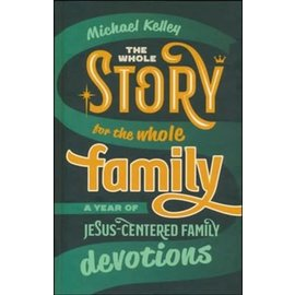 The Whole Story for the Whole Family (Michael Kelley), Hardcover