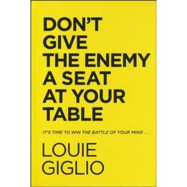 Don't Give the Enemy a Seat at Your Table (Louie Giglio), Hardcover