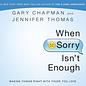 AudioBook - When Sorry Isn't Enough (Gary Chapman and Jennifer Thomas)