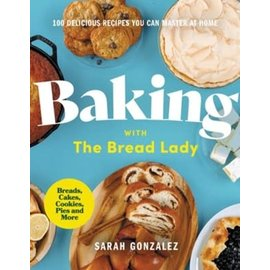 COMING AUGUST 2021: Baking with the Bread Lady (Sarah Gonzalez), Hardcover