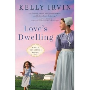 Amish Blessings Series #1: Love's Dwelling (Kelly Irvin), Paperback