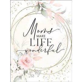 Magnet - Moms Make Life Wonderful