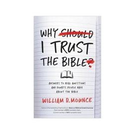 COMING AUGUST 2021: Why I Trust the Bible (William D. Mounce), Paperback