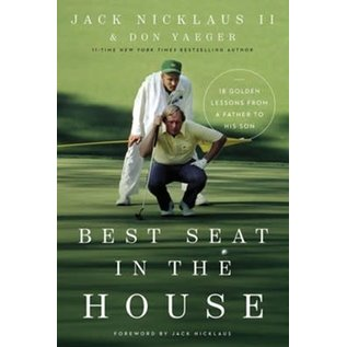 Best Seat in the House (Jack Nicklaus II & Don Yaeger), Hardcover