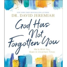 COMING JULY 2021: God Has Not Forgotten You (Dr. David Jeremiah), Hardcover