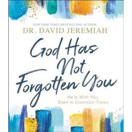 God Has Not Forgotten You (Dr. David Jeremiah), Hardcover