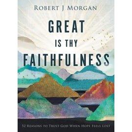 COMING AUGUST 2021: Great is Thy Faithfulness (Robert J. Morgan), Hardcover