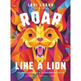 COMING AUGUST 2021: Roar Like a Lion (Levi Lusko), Hardcover