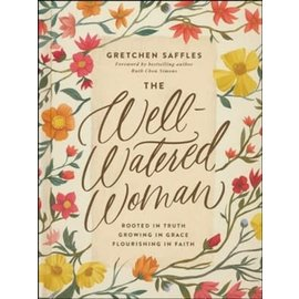 The Well-Watered Woman (Gretchen Saffles), Hardcover